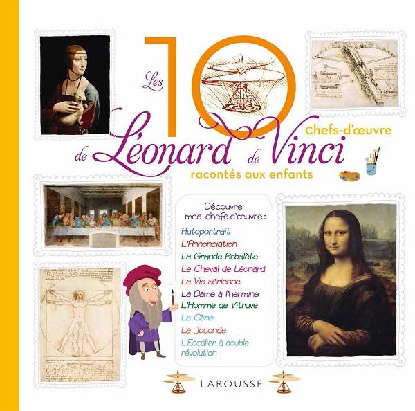 Les 10 Chefs-d'œuvre de Léonard de Vinci racontés auxenfants