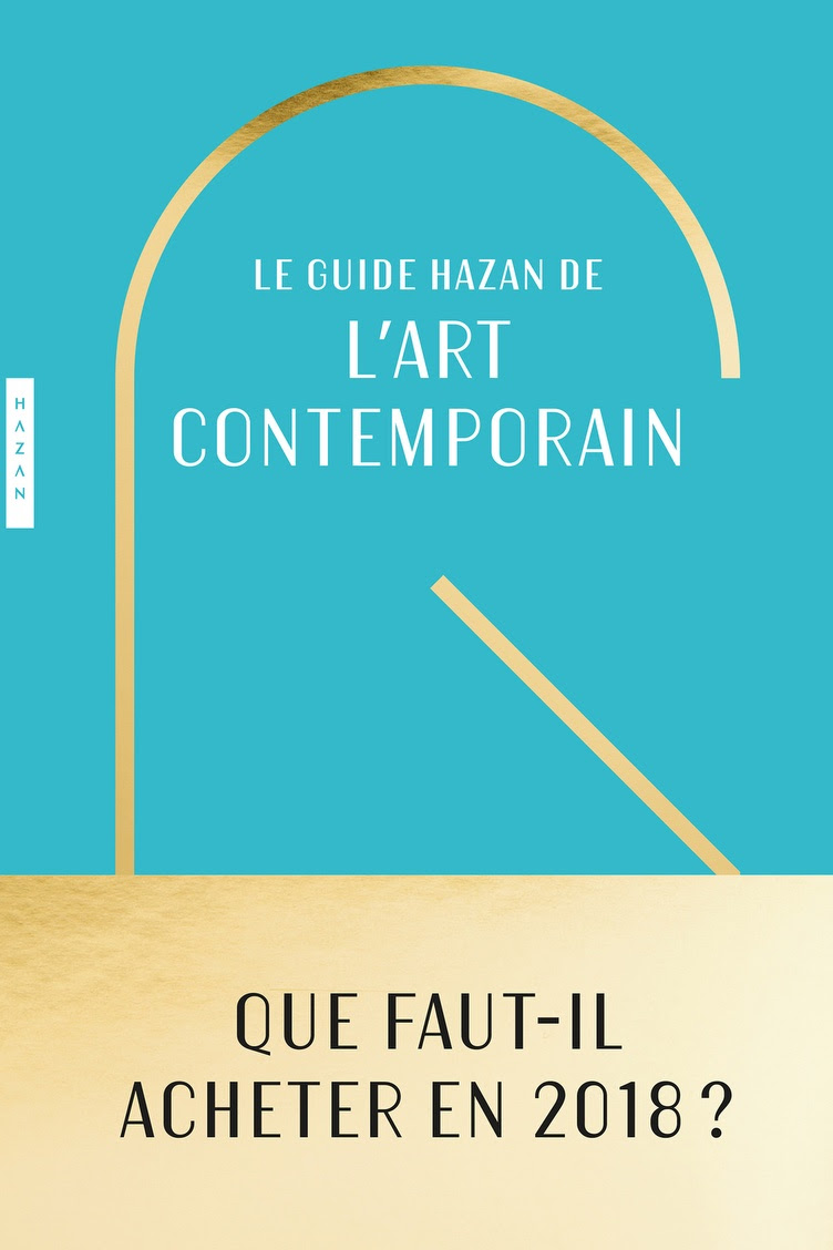 LE GUIDE HAZAN DE L'ART CONTEMPORAIN par RoxanaAzimi
