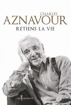 Retiens la vie, le roman de CharlesAznavour